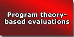 Program theory-based evaluations