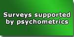 Surveys supported by psychometrics